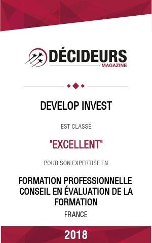 """Décideurs Magazine : Develop'invest est classé """"EXCELLENT"""" pour son expertise en Formation professionnelle conseil en externalisation de la formation. France 2018"""