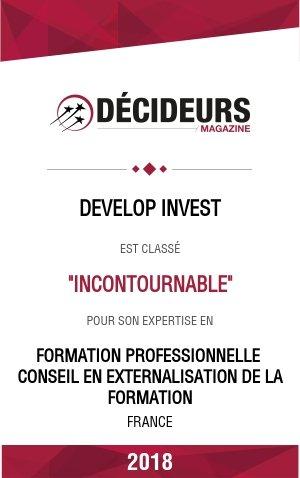 """Décideurs Magazine : Develop'invest est classé """"INCONTOURNABLE"""" pour son expertise en Formation professionnelle conseil en externalisation de la formation. France 2018"""