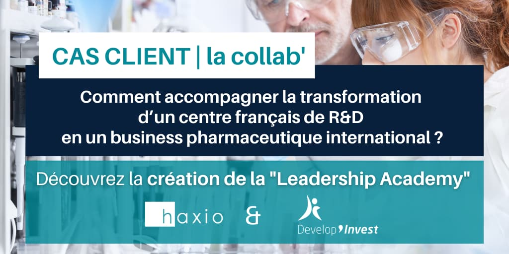 Comment accompagner la transformation d'un centre français de R&D en un business pharmaceutique international ?